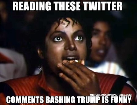 Reading these Twitter comments bashing Trump is funny