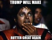 Trump will make butter great again