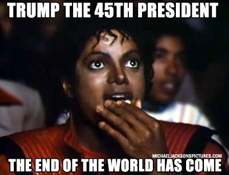 Trump the 45th President, the end of the world has come