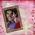 Michael Jackson be my Valentine